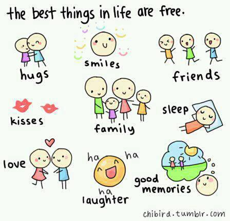 The best things in life are free. Enjoy them at most.