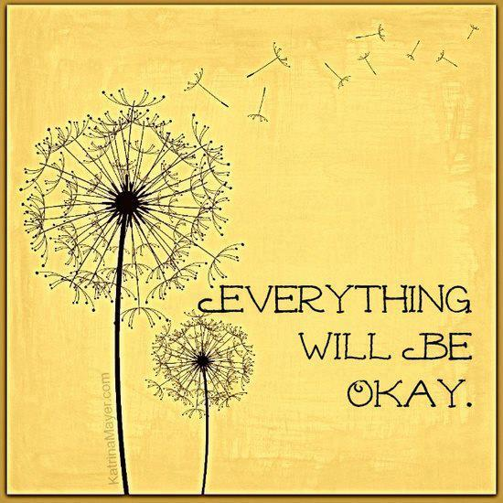 Keep Going with a hope & belief that everything will okay.