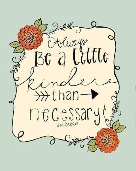 Be a Little Kinder!!