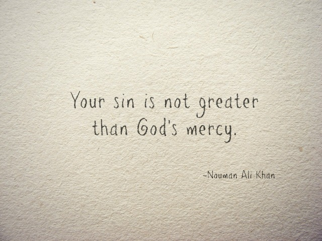 Your-sin-is-not-greater-than-Gods-mercy.-mercy-Quotes