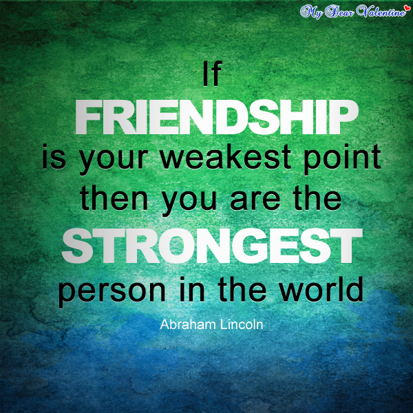 Sayings About Kindness And Friendship : Good friends make you strong a small act of kindness