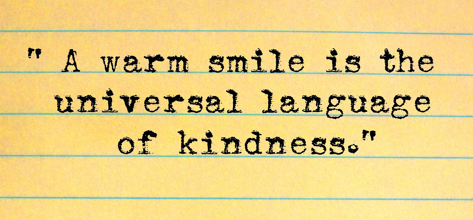 A Warm Smile Is The Universal Language Of Kindness A