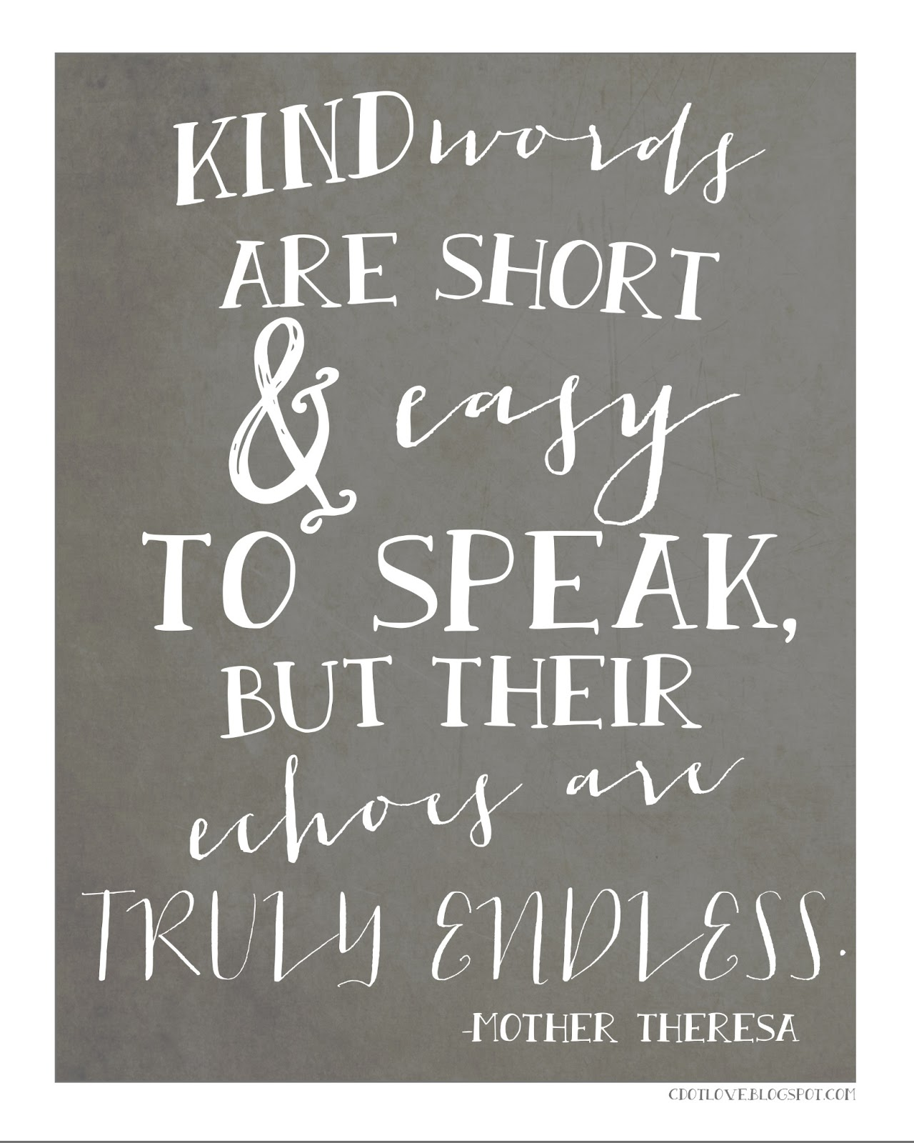 Short And Simple Quotes: Kind Words Are Short & Easy To Speak, But Their Echoes Are