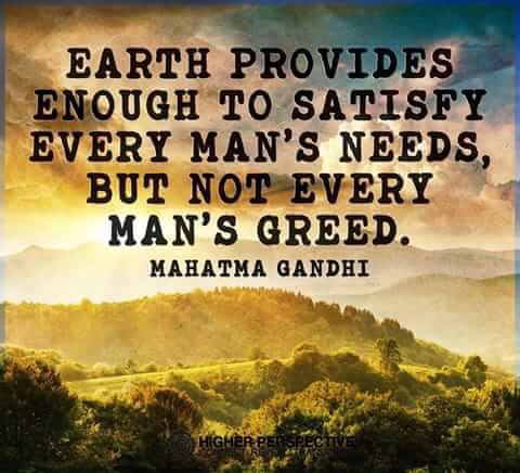 earth provides enough to satisfy every man s need but not every man s greed Whosgreenonline, newport beach, california 2,550 likes 9 talking about this earth provides enough to satisfy every man's need, but not every man's.