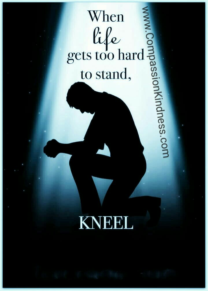 When Life Gets Too Hard To Stand Kneel A Small Act Of Kindness