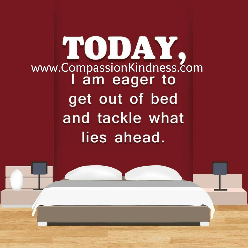 today i am eager to get out of bed and tackle what lies ahead image